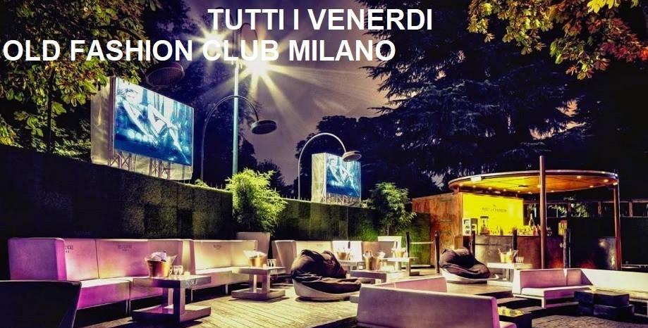 Old Fashion Milano venerdì 17 Agosto 2018