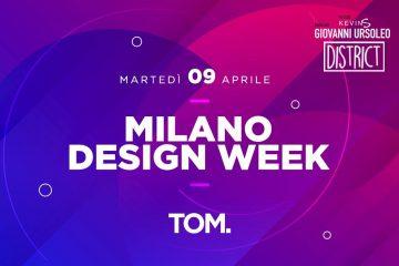 Tom Milano Martedì 9 Aprile 2019 Fuorisalone Milan Design Week
